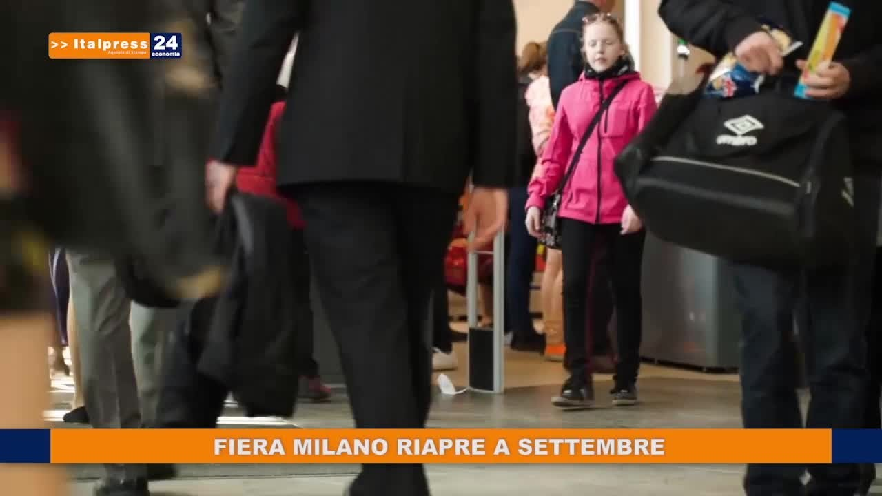 Fiera Milano riapre a settembre